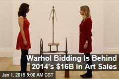 Warhol Bidding Is Behind 2014's $16B in Art Sales