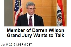 Member of Darren Wilson Grand Jury Wants to Talk