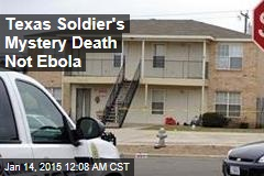 Feds: No Ebola in Texas Soldier's Mystery Death