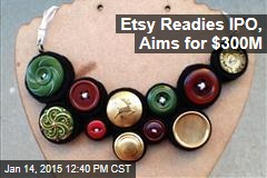 Etsy Readies IPO, Aims for $300M