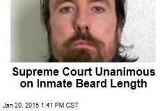 Supreme Court Unanimous on Inmate Beard Length