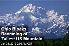 Ohio Blocks Renaming of Tallest US Mountain