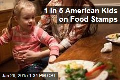 1 in 5 American Kids on Food Stamps