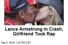 Lance Armstrong in Crash, Girlfriend Took Rap