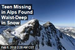 Teen Missing in Alps Found Waist-Deep in Snow