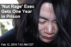 'Nut Rage' Exec Gets 1 Year in Prison