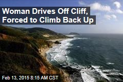 Woman Drives Off Cliff, Forced to Climb Back Up