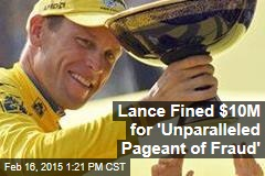 Lance Fined $10M for 'Unparalleled Pageant of Fraud'