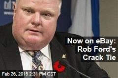 Now on eBay: Rob Ford's Crack Tie