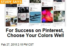 For Success on Pinterest, Choose Your Colors Well