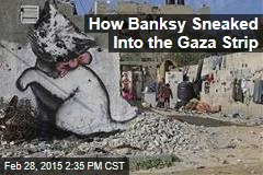How Banksy Sneaked Into the Gaza Strip