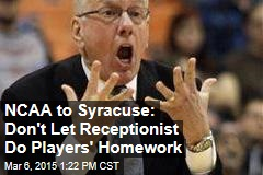 NCAA to Syracuse: Don't Let Receptionist Do Players' Homework