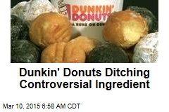 Dunkin' Donuts Ditching Controversial Ingredient