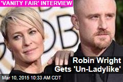 Robin Wright Gets 'Un-Ladylike'