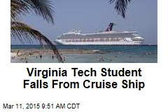 Virginia Tech Student Falls From Cruise Ship