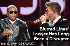 'Blurred Lines' Lawyer Has Long Been a Disrupter