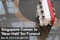 Singapore Comes to 'Near-Halt' for Funeral
