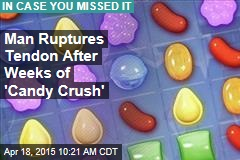 Man Ruptures Tendon After Weeks of Candy Crush