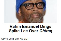 Rahm Emanuel Dings Spike Lee Over Chiraq