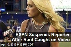 ESPN Suspends Reporter After Rant Caught on Video