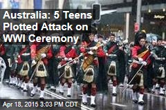 Australia: 5 Teens Plotted Attack on WWI Ceremony