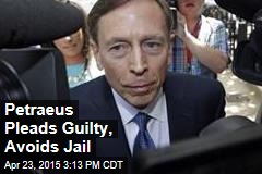 Petraeus Pleads Guilty, Avoids Jail