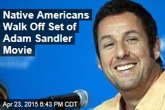 Native Americans Walk Off Set of Adam Sandler Movie
