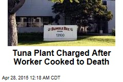 Tuna Plant Charged After Worker Cooked to Death