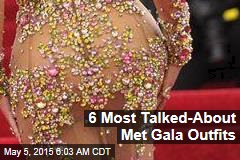 6 Most Talked-About Met Gala Outfits