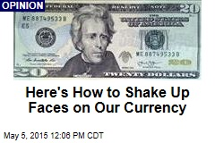 Here's How to Shake Up Faces on Our Currency