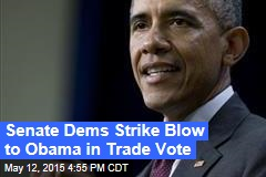 Senate Dems Strike Blow to Obama in Trade Vote