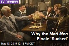 Why the Mad Men Finale 'Sucked'