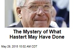 The Mystery of What Hastert May Have Done