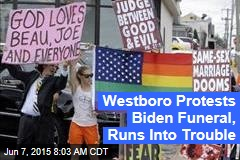 Westboro Runs Into Wall of Love for Beau Biden