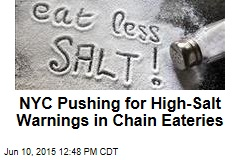 NYC Pushing for High-Salt Warnings in Chain Eateries