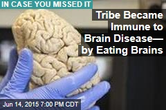 Tribe Became Immune to Brain Disease— by Eating Brains