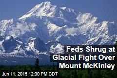Feds Shrug at Glacial Fight Over Mount McKinley