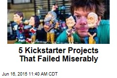 5 Kickstarter Projects That Failed Miserably