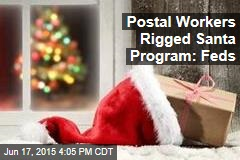 Postal Workers Rigged Santa Program: Feds