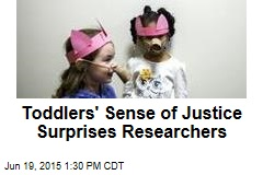 Toddlers' Sense of Justice Surprises Researchers