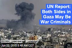 UN Report: Both Sides in Gaza May Be War Criminals
