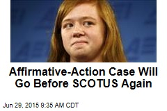Affirmative-Action Case Will Go Before SCOTUS Again