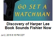 Discovery of Harper Lee Book Sounds Fishier Now