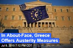In About-Face, Greece Offers Austerity Measures