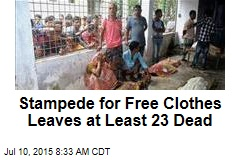 Stampede for Free Clothes Leaves at Least 23 Dead