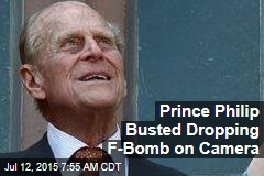 Prince Philip Busted Dropping F-Bomb on Camera
