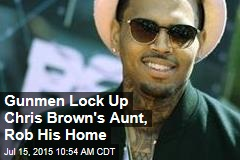 Gunmen Lock Up Chris Brown's Aunt, Rob His Home