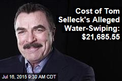 Cost of Tom Selleck's Alleged Water-Swiping: $21,685.55