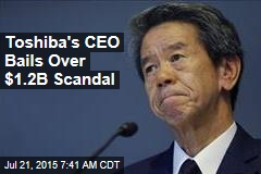 Toshiba's CEO Bails Over $1.2B Scandal