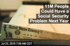11M People Could Have a Social Security Problem Next Year